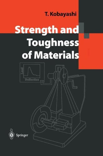 Strength and Toughness of Materials by Toshiro Kobayashi (2004-04-02)