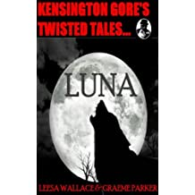 Kensington Gore's Twisted Tales - Luna