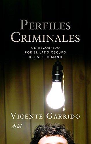 Perfiles criminales: Un recorrido por el lado oscuro del ser humano (Ariel) por Vicente Garrido Genovés