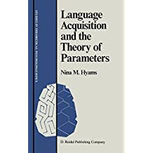 Language Acquisition and the Theory of Parameters (Studies in Theoretical Psycholinguistics) by Nina Hyams (1986-08-31)