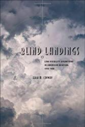 Blind Landings: Low-Visibility Operations in American Aviation, 1918-1958