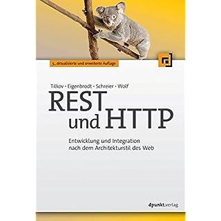 REST und HTTP: Entwicklung und Integration nach dem Architekturstil des Web