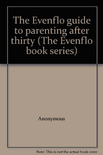 the-evenflo-guide-to-parenting-after-thirty