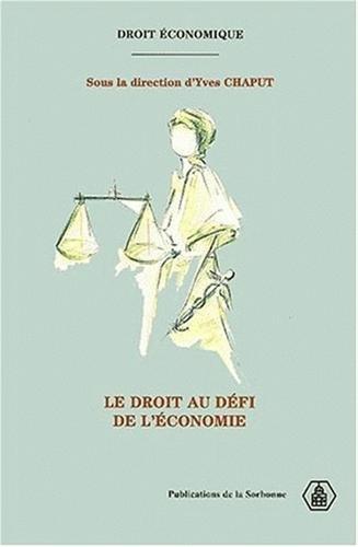 Le droit au défi de l'économie par Collectif, Yves Chaput