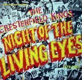 Night of the Living Eyes by Chesterfield Kings