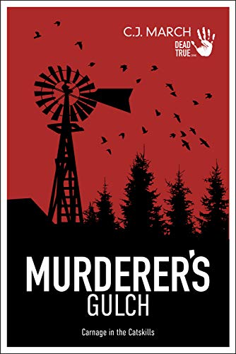 Murderer's Gulch: Carnage in the Catskills (Dead True Crime Book 4) (English Edition)