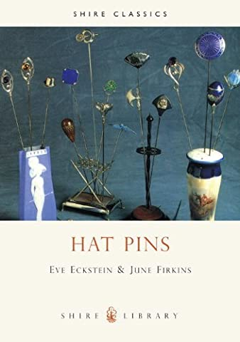 Hat Pins (Shire Album) by Eckstein, E., Firkins, J. (September