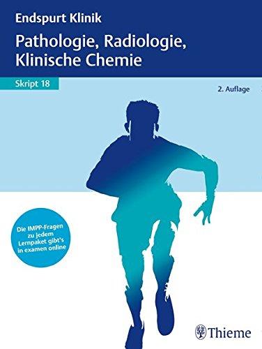 Endspurt Klinik Skript 18: Pathologie, Radiologie, Klinische Chemie