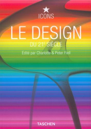 Le design du 21e siècle par Charlotte Fiell