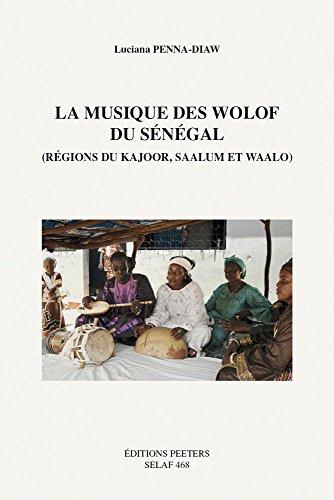 La musique des Wolof du Sénégal (régions du Kajoor, Saalum et Waalo)