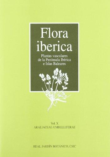 Flora ibérica. Vol. X. Araliaceae-Umbelliferae