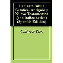 La Santa Biblia. Antiguo y Nuevo Testamentos (con indice activo)