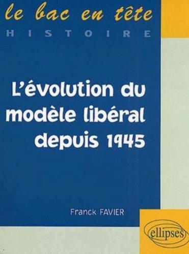 L'évolution du monde libéral depuis 1945 par Franck Favier