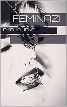 Feminazi (English Edition) par [Jane, Amelia]