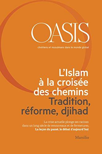 Livre gratuits L'Islam à la croisée des chemins. Tradition, réforme, djihad: OASIS n. 21, juin 2015 (French Edition) pdf