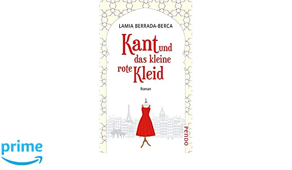 Kant und das kleine rote Kleid: Roman: : Lamia