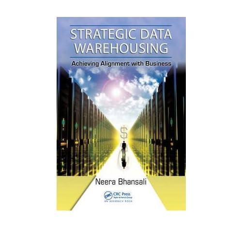 [(Strategic Data Warehousing )] [Author: Neera Bhansali] [Aug-2009]