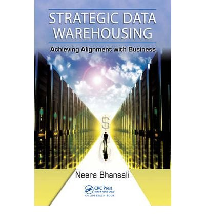 [(Strategic Data Warehousing )] [Author: Neera Bhansali] [Aug-2009] par Neera Bhansali
