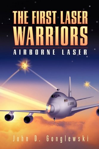 The First Laser Warriors: Airborne Laser