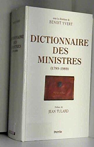 Dictionnaire des ministres 1789-1989