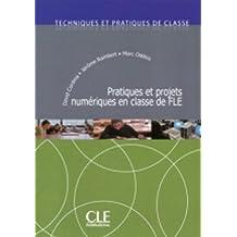 Pratiques et projets numériques en classe de FLE - Techniques et pratiques de classe - Livre