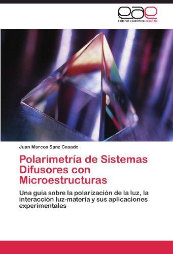 Polarimetría de Sistemas Difusores con Microestructuras por Sanz Casado Juan Marcos