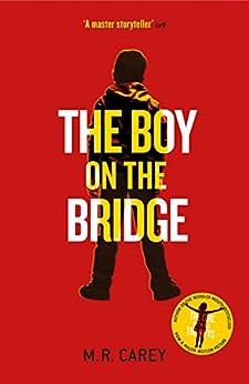 The Boy on the Bridge (English Edition) di [Carey, M. R.]