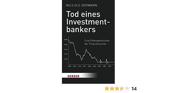 nils ole oermann tod eines investmentbankers eine sittengeschichte der finanzbranche