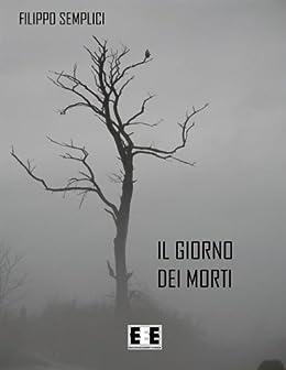 Il giorno dei morti: 4 (Giallo, Thriller & Noir) di [Semplici, Filippo]