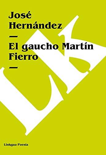 El gaucho Martín Fierro (Poesia)