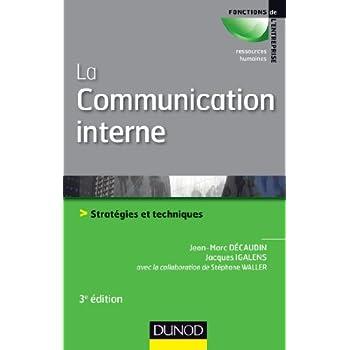 La communication interne - 3e éd. - Stratégies et techniques
