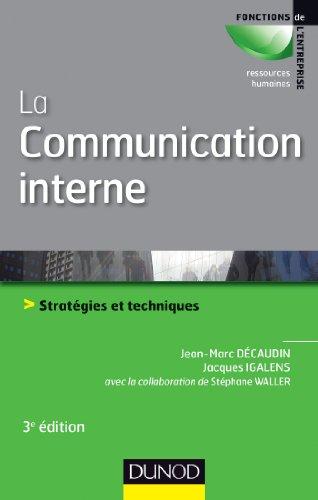 La communication interne - 3e édition : Stratégies et techniques (RH-Animation des hommes)