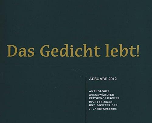 Das Gedicht lebt!: Anthologie ausgewählter zeitgenössischer Dichterinnen und Dichter