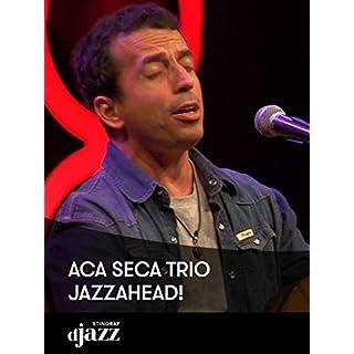 Aca Seca Trio - jazzahead!