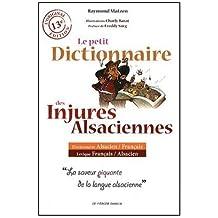 Le petit dictionnaire des injures alsaciennes de Raymond Matzen (1 mai 2010) Broché