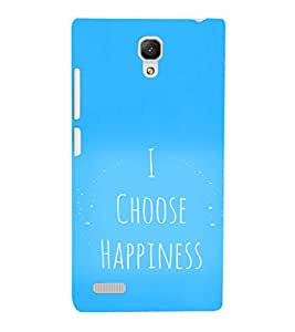 EPICCASE I choose happiness Mobile Back Case Cover For Xiaomi Redmi Note 4G (Designer Case)