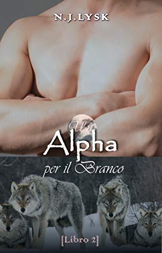 Un Alpha per il Branco: Omegaverse Mpreg (Le Stelle del Branco Vol. 3)
