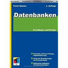 Datenbanken. Grundlagen und Design