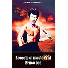 Secrets of Mastery of Bruce Lee (full text) (Esoteric martial arts) (English Edition)