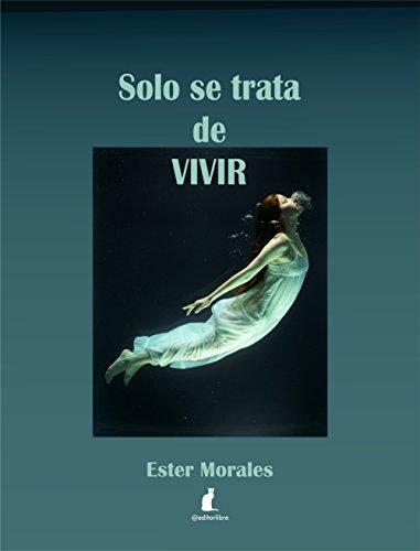 Descargar Libro Solo se trata de vivir de Ester Morales