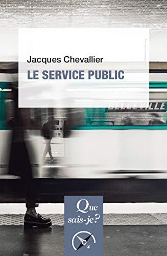 Le service public: « Que sais-je ? » n° 2359 par Jacques Chevallier