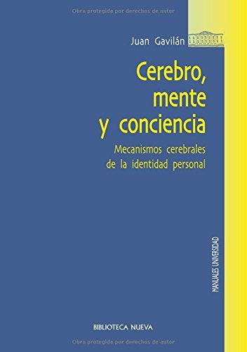Cerebro, mente y conciencia: Mecanismos cerebrales de la identidad personal (Obras de referencia) por Juan Gavilán Macías