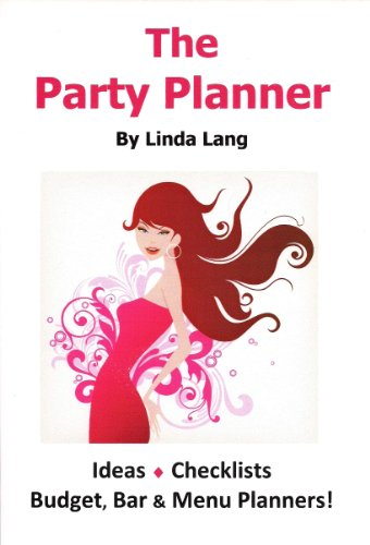 The Party Planner: Ideas, Checklist, Budget, Bar & Menu Planners! (English Edition)