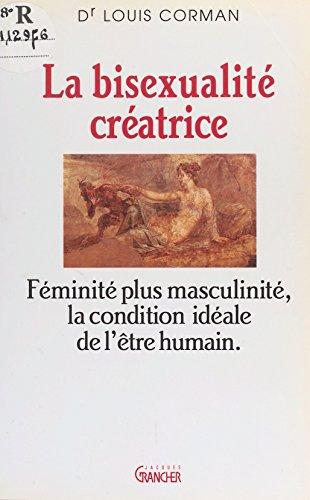 La bisexualité créatrice (Psychologie) par Louis Corman