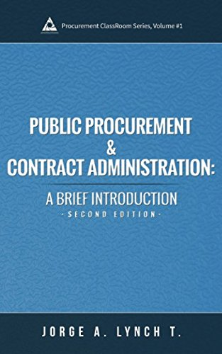public procurement and contract administration in What is public procurement law  the contract is for public works, public services or public supplies sometimes the contract will be a mixed contract.