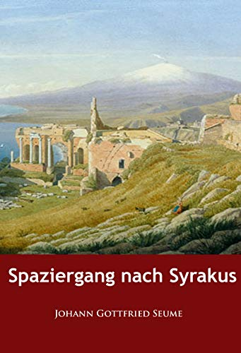 Spaziergang nach Syrakus: im Jahre 1802