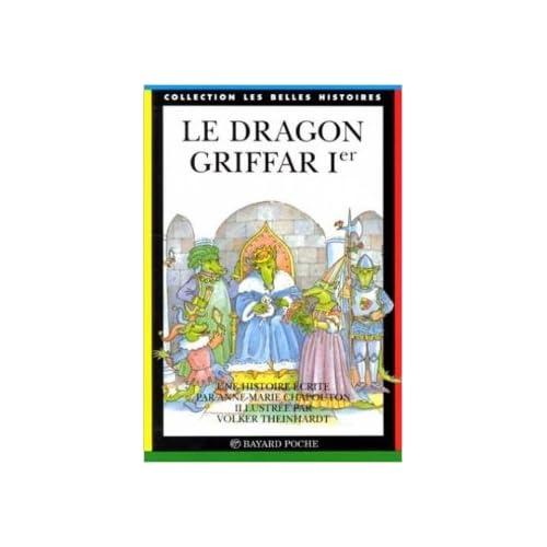 Le dragon Griffar Ier de Anne-Marie Chapouton,Volker Theinhardt ( 13 janvier 1999 )
