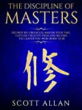 #5: The Discipline of Masters: Destroy Big Obstacles, Master Your Time, Capture Creative Ideas and Become the Leader You Were Born to Be