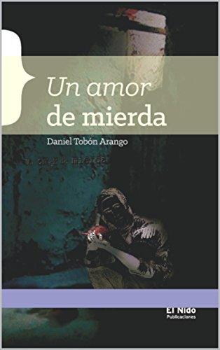 Un amor de mierda por Daniel Tobon