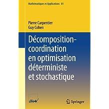 Décomposition-coordination en optimisation déterministe et stochastique (Mathématiques et Applications)